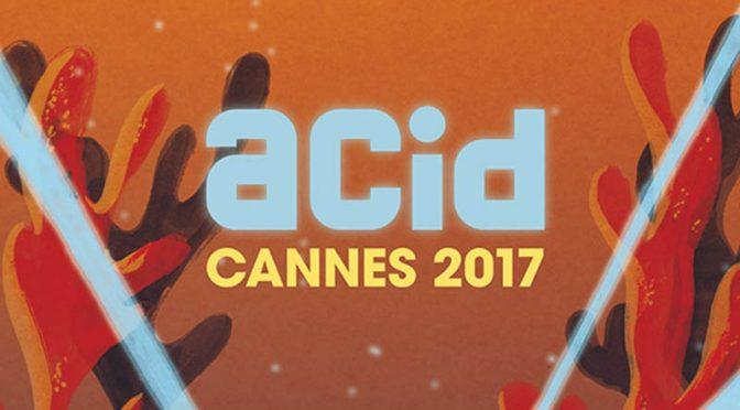 Festival de Cannes 2017 : sélection Acid