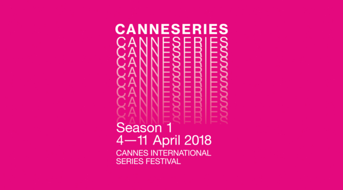 CanneSéries Saison 1
