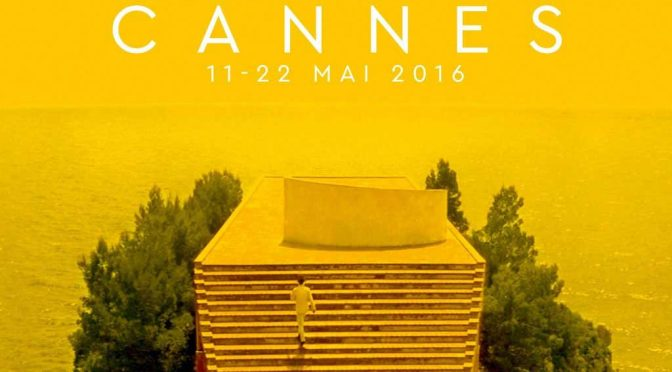 Festival de Cannes 2016 : check list