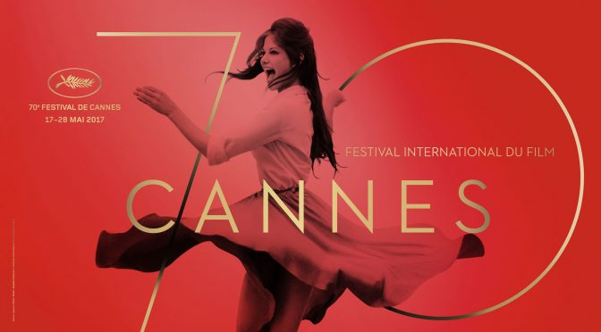 Festival de Cannes 2017 : check list part 1